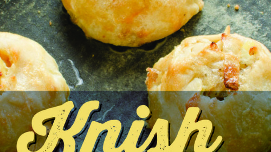 "Click photo to download. Caption: The cover of Laura Silver's new book, ""Knish: In Search of the Jewish Soul Food."" Credit: Courtesy of Barbara Briggs, University Press of New England."