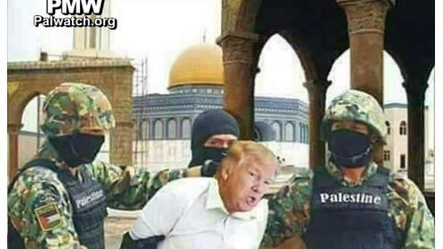 "Trump arrested by soldiers of ""Palestine"" in photoshopped image by Abbas' Fatah (Credit: PMW)"