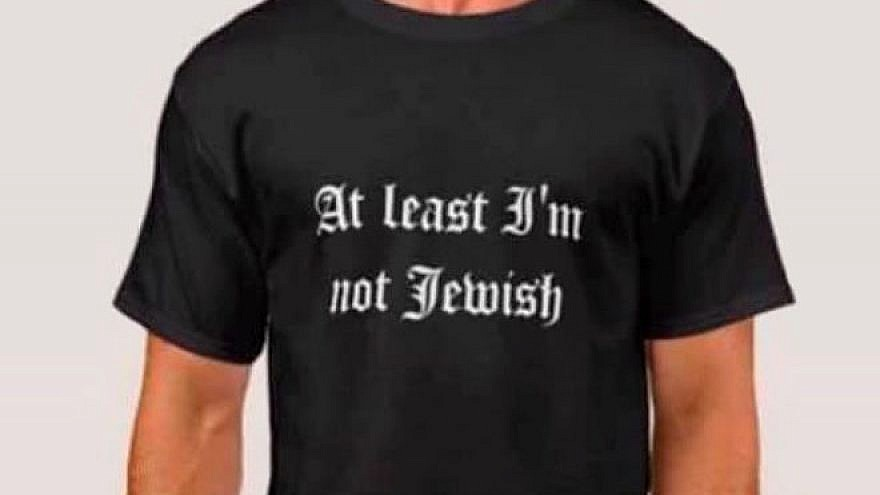 """A T-shirt reading """"At Least I'm Not Jewish"""" taken off from Zazzle.com. Credit: Screenshot."""