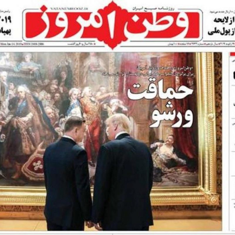 "The headline in an Iranian newspaper: ""Foolishness in Warsaw."" Credit: Vatan e-Emrooz newspaper, Iran."
