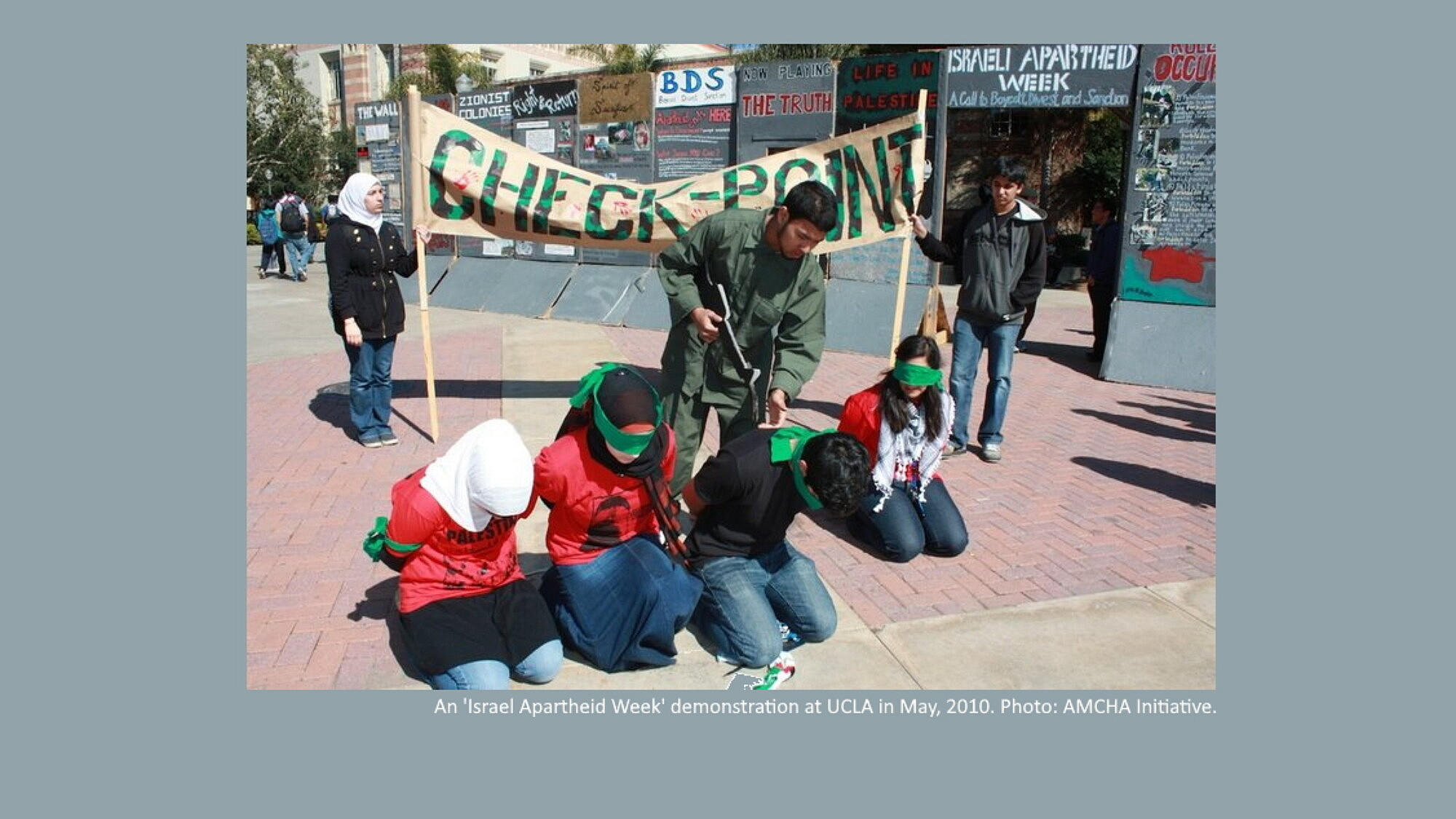 """""""Israeli Apartheid Week,"""" an annual anti-Zionist initiative, in May 2010 at the University of California, Los Angeles (UCLA) campus. Credit: AMCHA Initiative."""