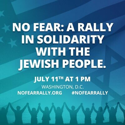 """""""No Fear: A Rally in Solidarity With the Jewish People"""" to be held on the National Mall in Washington, D.C., on July 11, 2021."""